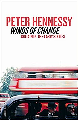 Peter Hennessy - Winds of Change: Britain in the Early Sixties