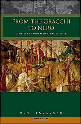 From the Gracchi to Nero: History of Rome from 133 B.C.to A.D.68