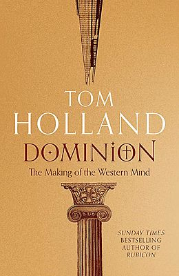 Tom Holland - Dominion: The Making of the Western Mind